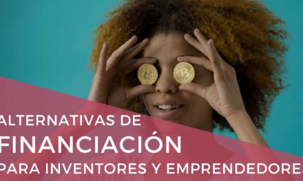 Alternativas de financiación para inventores y emprendedores