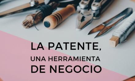 La patente: Una herramienta de negocio