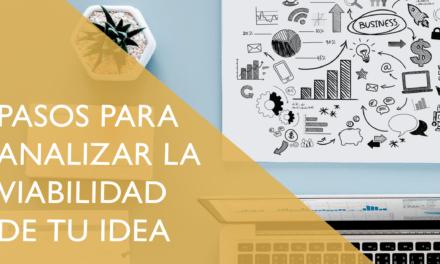 Analiza la viabilidad de tu idea o invento en 5 sencillos pasos
