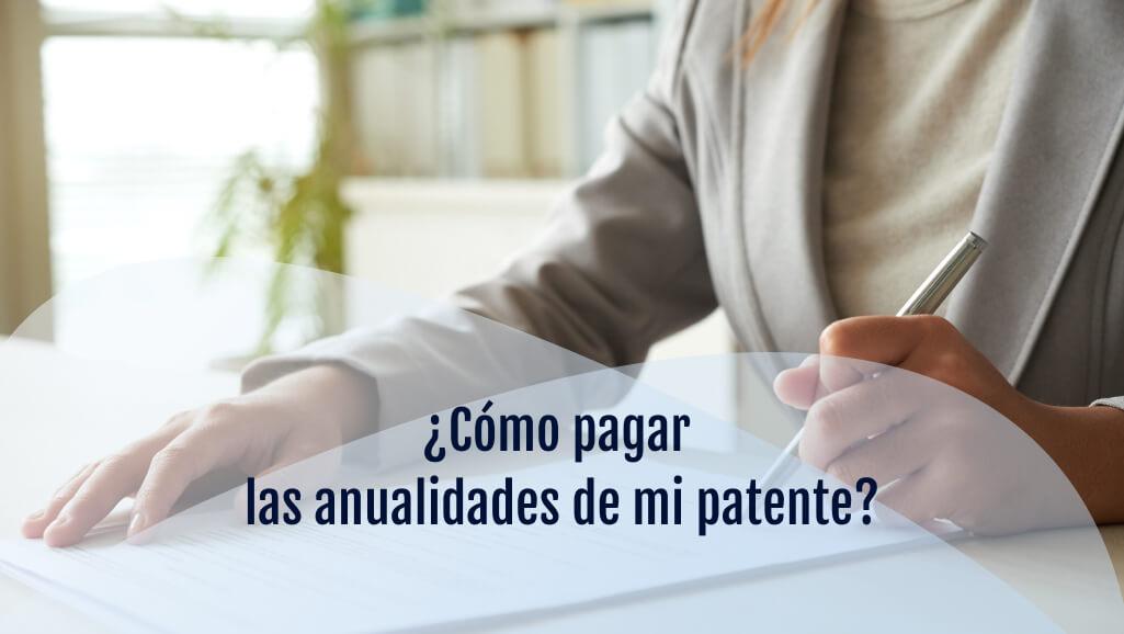 Cómo pagar las anualidades de patentes nacionales y  modelos de utilidad en España online